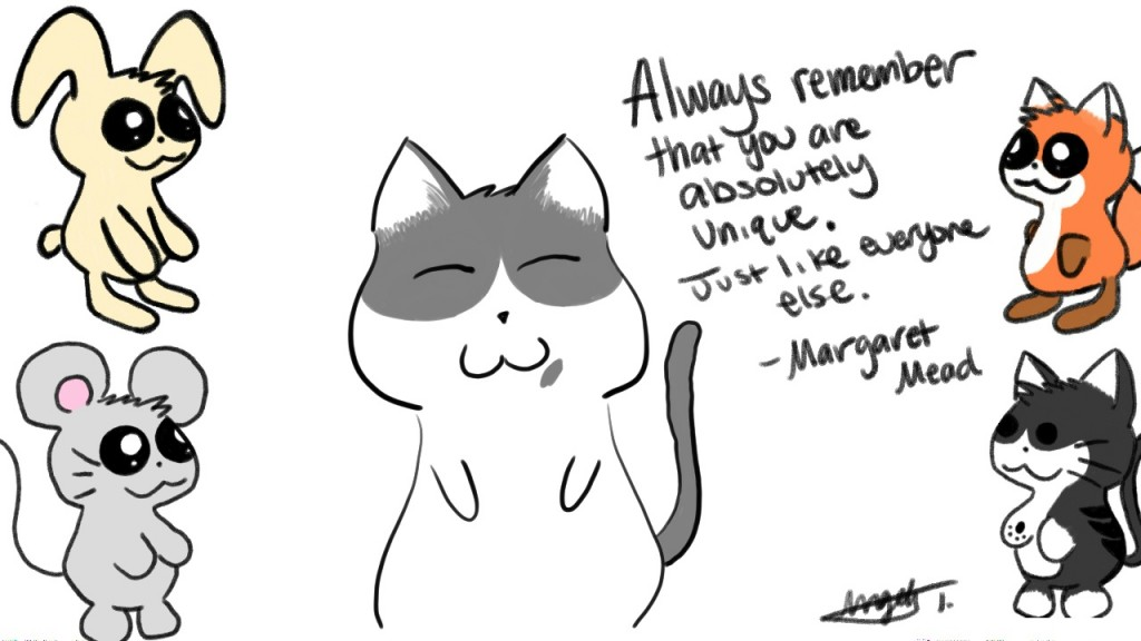 Always remember that you are absolutely unique. Just like everyone else. - Margaret Mead